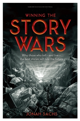 winning the story wars jonah sachs