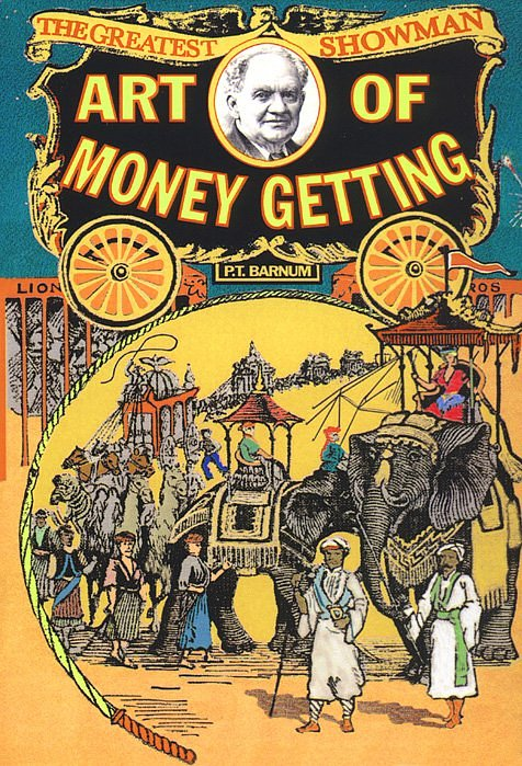 p.t. barnum, the art of money getting