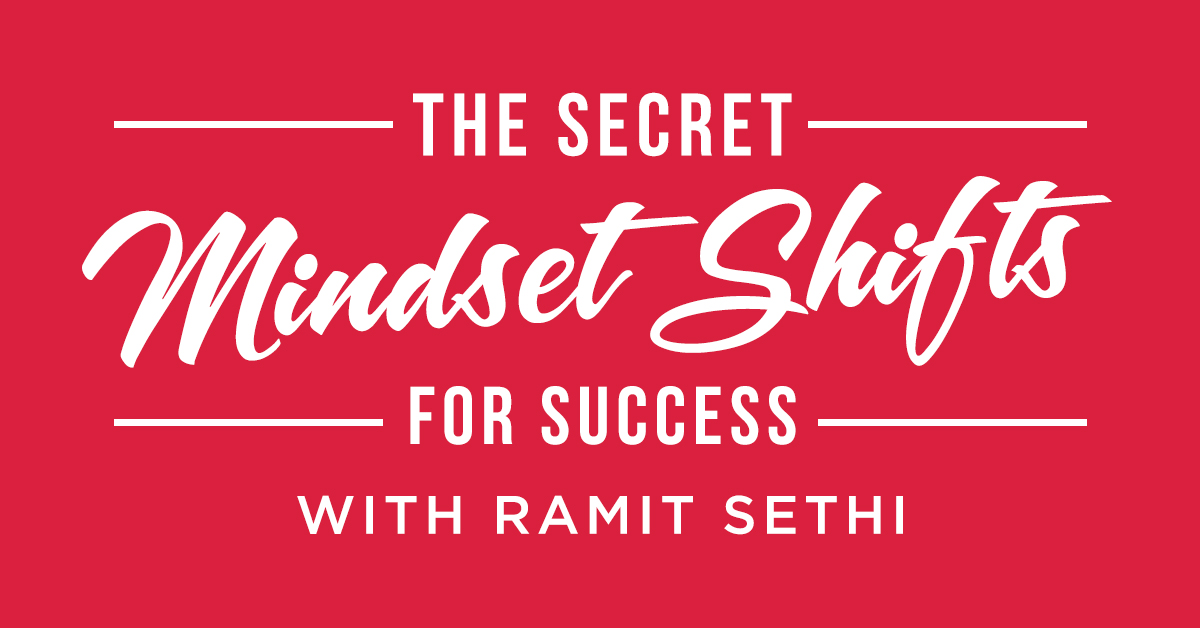 The Secret Mindset Shifts For Success With Ramit Sethi