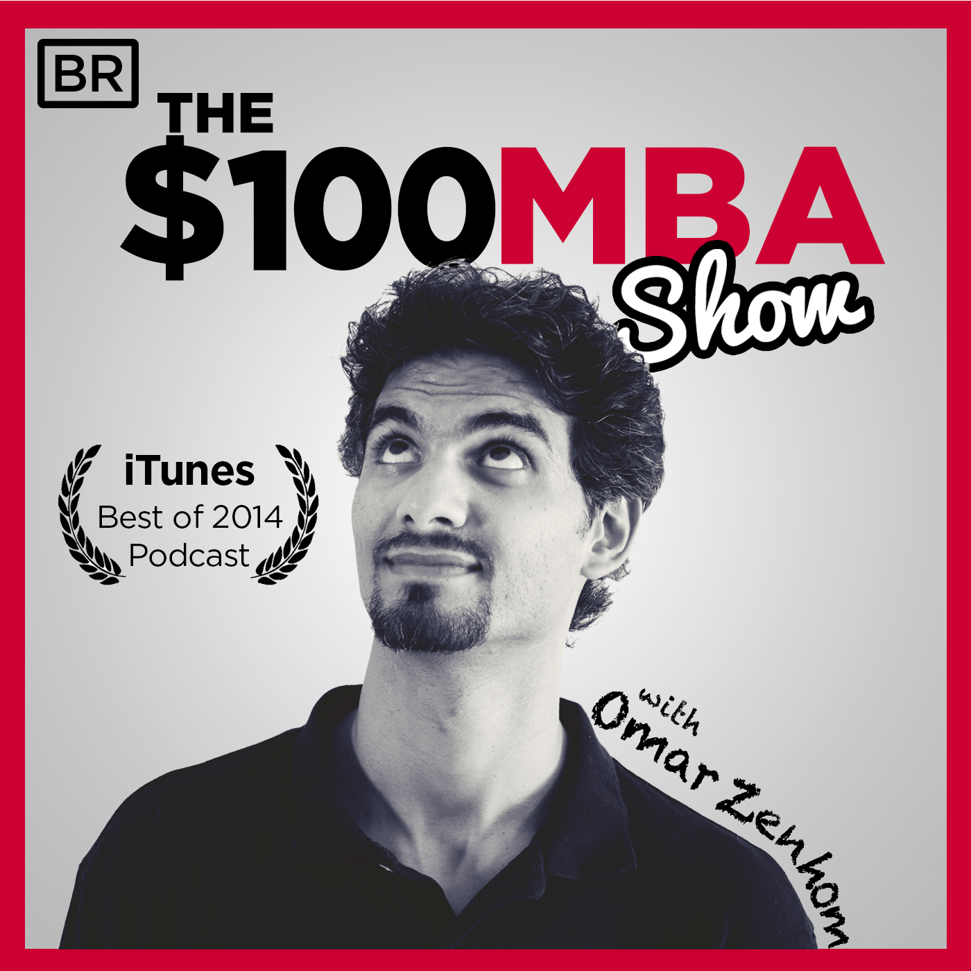 the $100 MBA Show Podcast