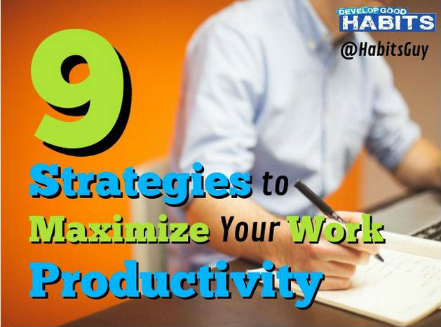 9 Strategies to Maximize Your Work Productivity (SlideShare)