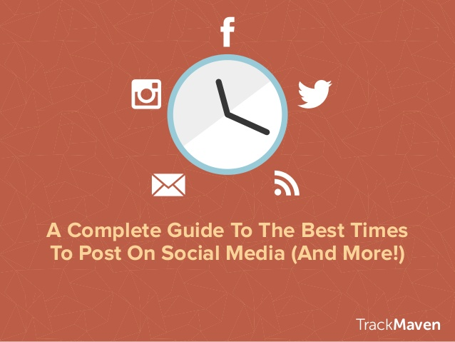 Your A Complete Guide to the Best Times to Post on Social Media (and More!) - SlideShare