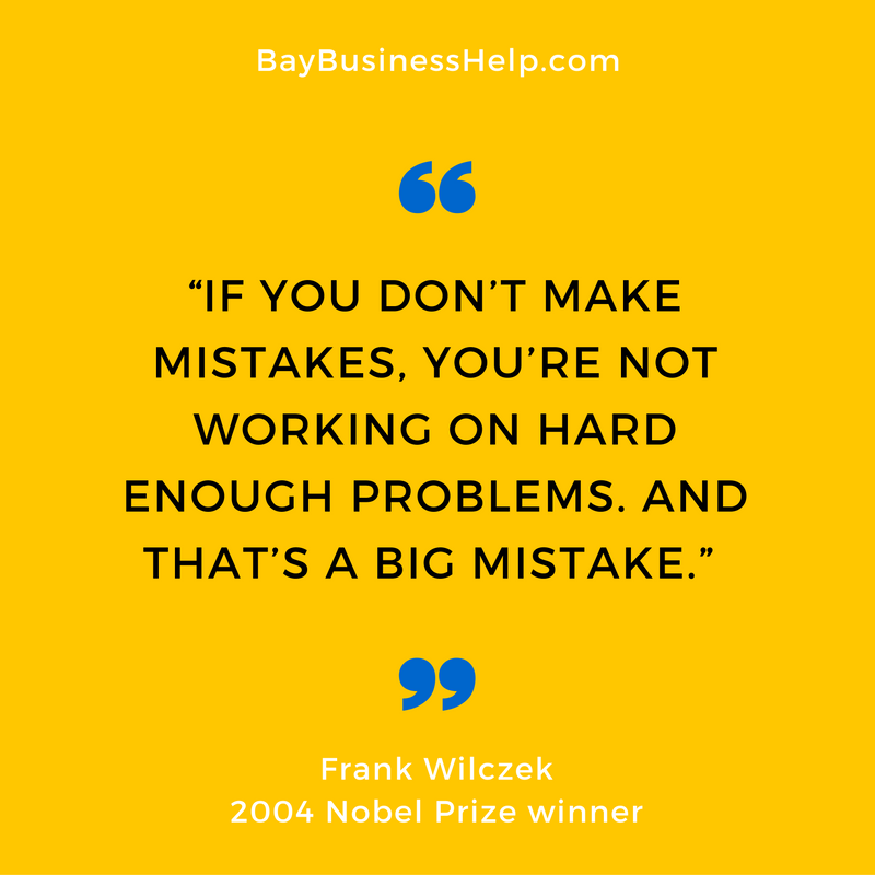 """If you don't make mistakes, you're not working on hard enough problems. And that's a big mistake."""