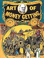 P.T. Barnum, the art of making money