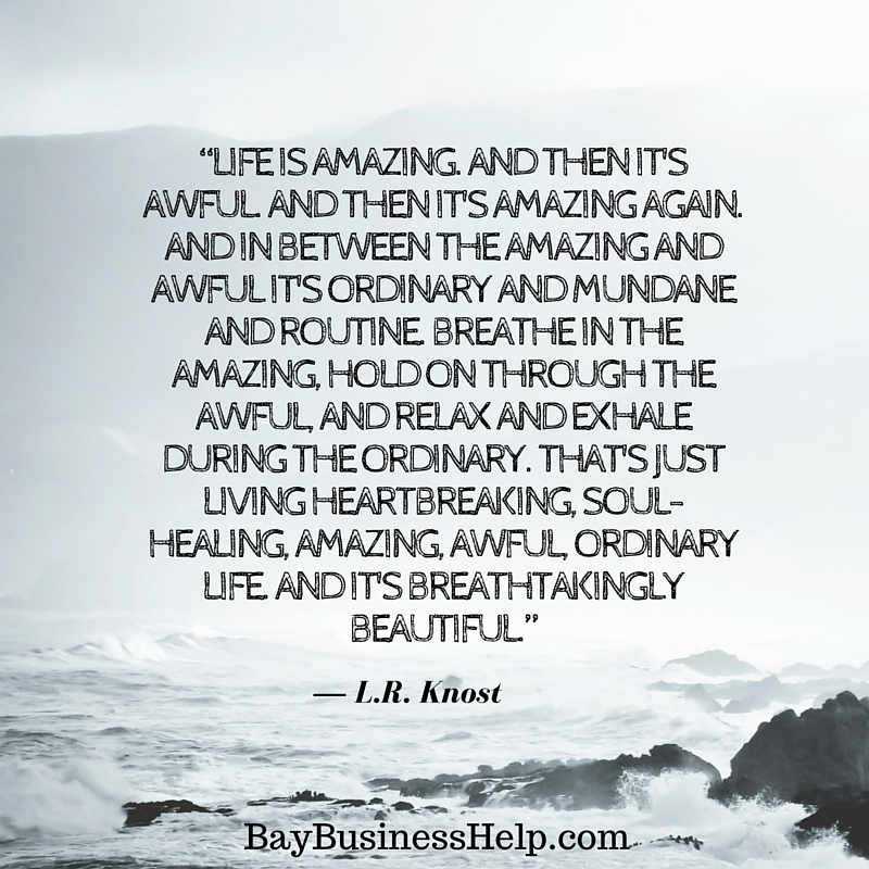Amazing Life Quotes Images: L.R. Knost: Life Is Amazing And Then It's Awful