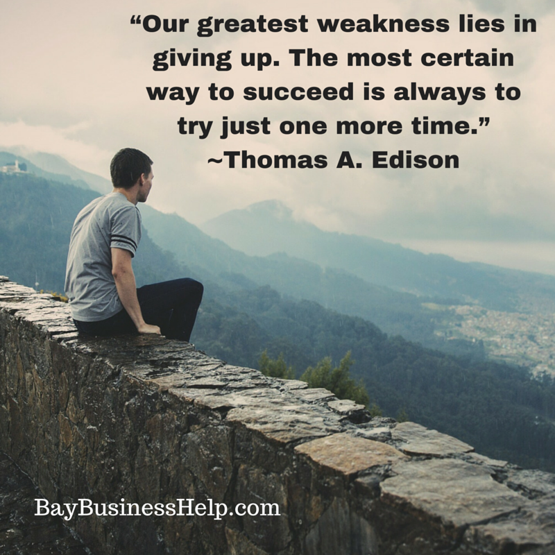 Most Inspirational Quotes About Not Giving Up: Thomas Edison: Our Greatest Weakness Lies In Giving Up