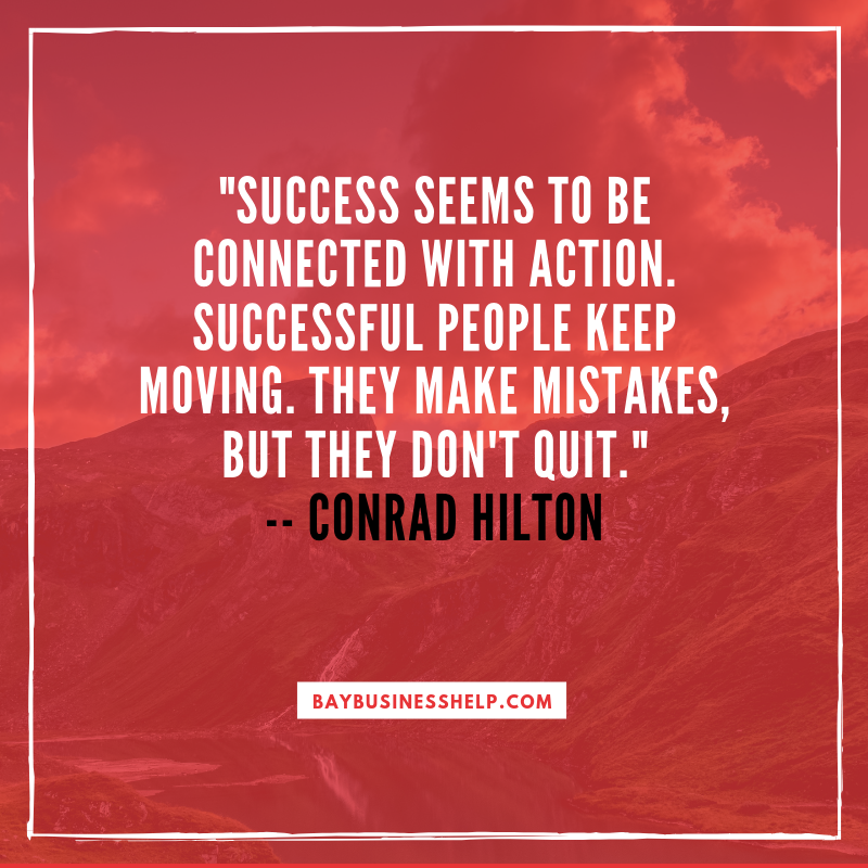 "Conrad Hilton: ""Successful people keep moving ..."